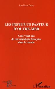 Galabria.be Les instituts Pasteur d'outre-mer - Cent vingt ans de microbiologie française dans le monde Image
