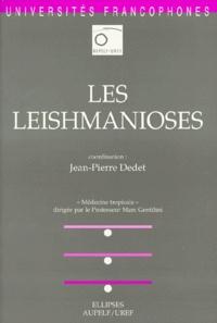 Jean-Pierre Dedet - Médecine tropicale - Les leishmanioses.