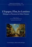 Jean-Pierre Dedieu et Bernard Vincent - L'Espagne, l'Etat, les Lumières - Mélanges en l'honneur de Didier Ozanam.