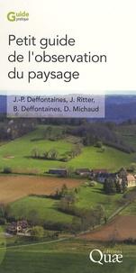 Jean-Pierre Deffontaines et Jean Ritter - Petit guide de l'observation du paysage.
