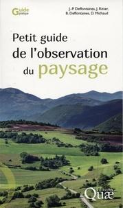 Petit guide de l'observation du paysage - Jean-Pierre Deffontaines |