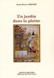 Jean-Pierre Defois - Un jardin dans la plaine.