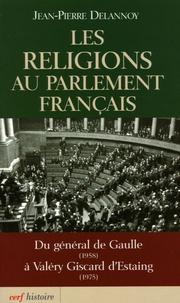 Les religions au parlement français - Du général de Gaulle (1958) à Valéry Giscard dEstaing (1975).pdf