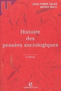 Jean-Pierre Delas et Bruno Milly - Histoire des pensées sociologiques.