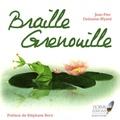 Jean-Pierre Delaume-Myard - Braille Grenouille.