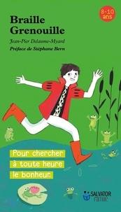 Jean-Pierre Delaume-Myard et Anne-Sophie Lanquetin - Braille Grenouille.