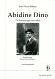 Jean-Pierre Deléage - Abidine Dino - Ou la main qui s'envolait.