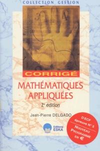 DECF N° 5 Mathématiques appliquées. Corrigé, 2ème édition - Jean-Pierre Delgado |