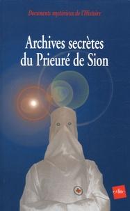 Jean-Pierre Deloux et  Collectif - Archives secrètes du Prieuré de Sion.