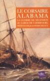 Jean-Pierre Deloux - Le corsaire Alabama. - La guerre de Sécession au large de Cherbourg.