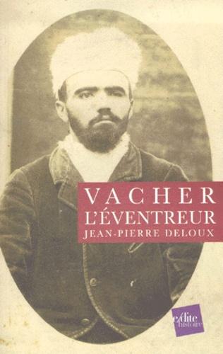 Jean-Pierre Deloux - Vacher l'éventreur.