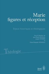 Jean-Pierre Delville et Joseph Famerée - Marie, figures et réceptions - Enjeux historiques et théologiques.