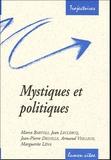 Jean-Pierre Delville - Mystiques et politiques - Une lecture de Bernard de Clairvaux, Claire d'Assise, Julienne de Cornillon, Edith Stein, Etty Hillesum et des sept pères trappistes de Tibhirine.