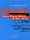 Jean-Pierre Demarche - Au fil des mots - Lexique français-allemand des mots essentiels.