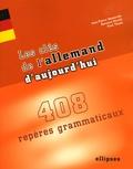 Jean-Pierre Demarche et Bernard Straub - Les clés de l'allemand d'aujourd'hui - 408 repères grammaticaux.