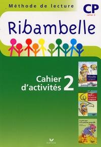 Français CP Méthode de lecture Ribambelle - Cahier dactivités 2, accompagné dun Livret dentraînement à la lecture, Série verte.pdf