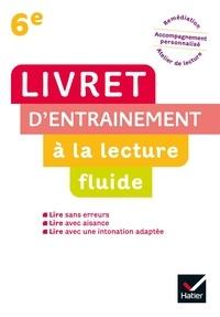 Jean-Pierre Demeulemeester et Nadine Demeulemeester - Livret d'entraînement à la lecture fluide 6e.