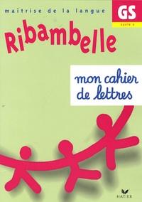 Jean-Pierre Demeulemeester et Nadine Demeulemeester - Ribambelle GS - Mon cahier de lettres.