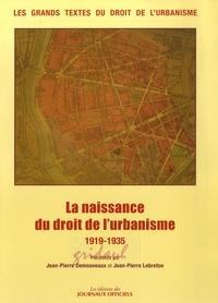 Jean-Pierre Demouveaux et Jean-Pierre Lebreton - La naissance du droit de l'urbanisme - 1919-1935.