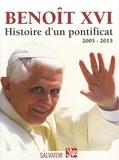 Jean-Pierre Denis et Jean Mercier - Benoit XVI, histoire d'un pontificat 2005-2013.