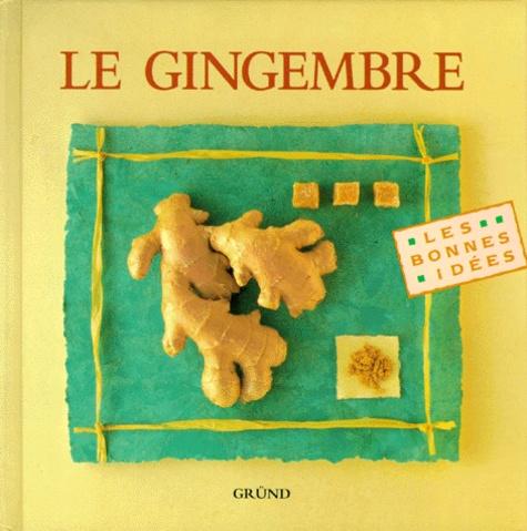 Jean-Pierre Denis et  Collectif - Le gingembre.
