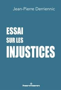 Jean-Pierre Derriennic - Essai sur les injustices.