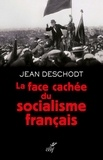 Jean-Pierre Deschodt - La face cachée du socialisme français.