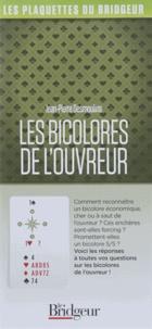 Jean-Pierre Desmoulins - Les bicolores de l'ouvreur.