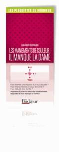 Jean-Pierre Desmoulins - Les maniements de couleur - Il manque la dame.