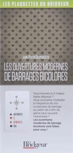 Jean-Pierre Desmoulins - Les ouvertures modernes de barrage multicolore.