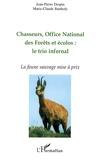 Jean-Pierre Despin et Marie-Claude Bartholy - Chasseurs, Office National des Forêts et écolos : le trio infernal - La faune sauvage mise à prix.