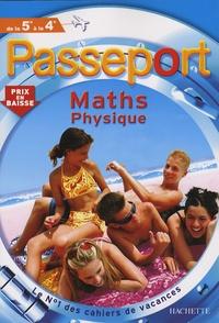 Jean-Pierre Devalance et Gérard Caparros - Passeport Maths Sciences physiques de la 5e à la 4e.