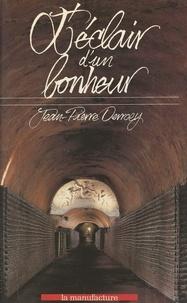 Jean-Pierre Devroey et Jean-Pierre Bourreu - L'éclair d'un bonheur - Une histoire de la vigne en Champagne.