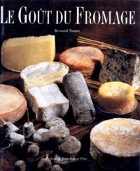 Jean-Pierre Dieterlen et Bernard Nantet - Le goût du fromage.