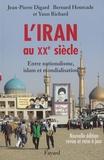 Jean-Pierre Digard et Bernard Hourcade - L'Iran au XXe siècle - Entre nationalisme, islam et mondialisation.