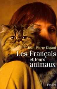 Jean-Pierre Digard - Les Français et leurs animaux.