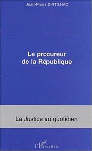 Jean-Pierre Dintilhac - Le procureur de la République.