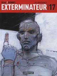 Jean-Pierre Dionnet - Exterminateur 17 Tome 1 : Re-naissance.