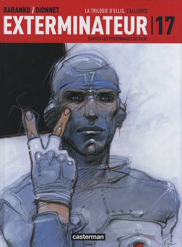 Jean-Pierre Dionnet et Igor Baranko - Exterminateur 17 Tome 2 : La Trilogie d'Ellis : L'alliance.