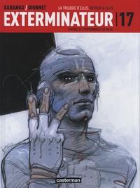 Jean-Pierre Dionnet et Igor Baranko - Exterminateur 17 Tome 3 : La Trilogie d'Ellis : Retour à Ellis.