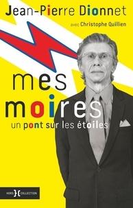 Jean-Pierre Dionnet - Mes Moires - Un pont sur les étoiles.