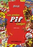 Jean-Pierre Dirick - Les années Pif Gadget - 1969-1993.
