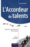 Jean-Pierre Doly - L'accordeur de talents - Optimiser la performance d'une équipe.