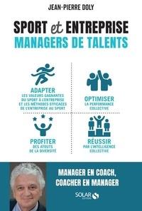 Jean-Pierre Doly - Sport et entreprise - Managers de talents.