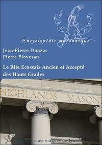 Jean-Pierre Donzac et Pierre Piovesan - Le Rite Ecossais Ancien Accepté des Haut Grades au sein du Grand Orient de France.