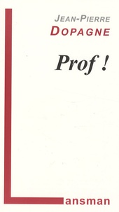 Jean-Pierre Dopagne - Prof !.