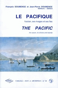 Jean-Pierre Doumenge et François Doumenge - Le Pacifique, l'océan, ses rivages et ses îles.