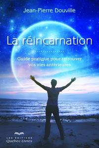 La réincarnation - Guide pratique pour retrouver vos vies antérieures.pdf