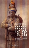 Jean-Pierre Dozon - Frères et sujets - La France et l'Afrique en perspective.