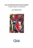 Jean-Pierre Dozon - Une anthropologie en mouvement - L'Afrique miroir du contemporain.
